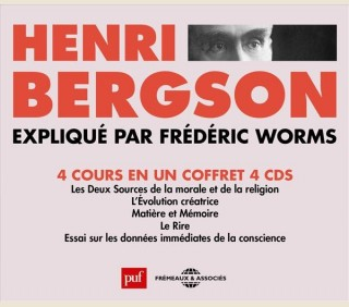 HENRI BERGSON EXPLAINED BY FRÉDÉRIC WORMS ( IN FRENCH)