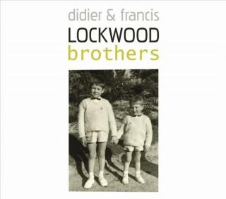 BROTHERS - DIDIER & FRANCIS LOCKWOOD