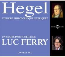 HEGEL - UN COURS PARTICULIER DE LUC FERRY