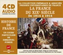 LA FRANCE DU XIXE SIÈCLE DE 1814 À 1914 - UN COURS PARTICULIER DE EMMANUEL FUREIX