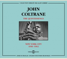 JOHN COLTRANE THE QUINTESSENCE