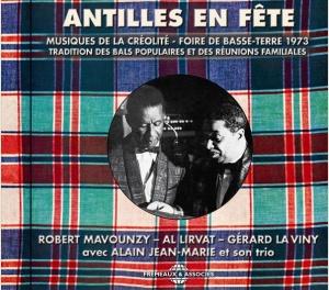 ANTILLES EN FÊTE (MUSIQUES DE LA CRÉOLITÉ - FOIRE DE BASSE-TERRE 1973)