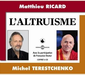 ALTRUISM - MATTHIEU RICARD AND MICHEL TERESTCHENKO