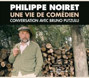 PHILIPPE NOIRET - UNE VIE DE COMÉDIEN