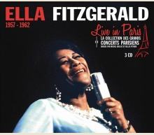 ELLA FITZGERALD - LIVE IN PARIS 1957-1962