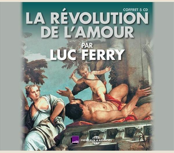 Luc Ferry fait sa  r  volution de l amour    Rencontres   Le Monde des  Religions