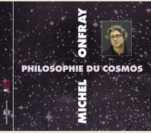 COSMOS (PHILOSOPHIE DU) - MICHEL ONFRAY