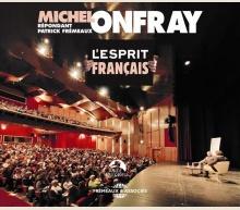 L'ESPRIT FRANCAIS - MICHEL ONFRAY (ET PATRICK FREMEAUX)