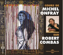 COURS SUR ROBERT COMBAS - MICHEL ONFRAY