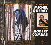 COURS SUR ROBERT COMBAS - MICHEL ONFRAY