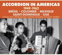 ACCORDION IN AMERIQUES 1949-1962 (BRAZIL - COLUMBIA - MEXICO - SANTO-DOMINGO - USA)