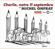 CHARLIE, NOTRE 11 SEPTEMBRE - MICHEL ONFRAY