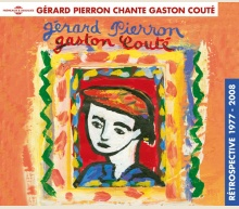 GÉRARD PIERRON - CHANTE GASTON COUTÉ (RÉTROSPECTIVE 1977 - 2008)