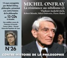 MICHEL ONFRAY - CONTRE HISTOIRE DE LA PHILOSOPHIE Vol. 26