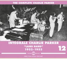 CHARLIE PARKER - INTÉGRALE VOL. 12