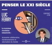 LUC FERRY -  PENSER LE XXIÈME SIÈCLE