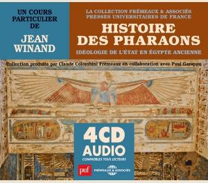HISTOIRE DES PHARAONS -  IDÉOLOGIE DE L'ÉTAT EN ÉGYPTE ANCIENNE