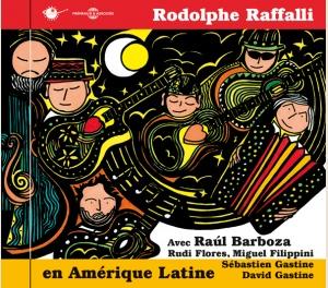 EN AMÉRIQUE LATINE - RODOLPHE RAFFALLI (AVEC RAUL BARBOZA)