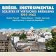BRÉSIL INSTRUMENTAL, SOLISTES ET VIRTUOSES BRÉSILIENS 1949-1962