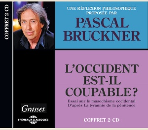 L'OCCIDENT EST-IL COUPABLE ? PASCAL BRUCKNER