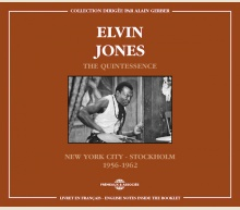 ELVIN JONES - THE QUINTESSENCE (NEW YORK CITY - STOCKHOLM) 1956-1962