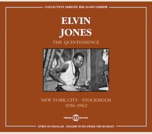 ELVIN JONES - THE QUINTESSENCE (NEW YORK CITY - STOCKHOLM) 1956-1962