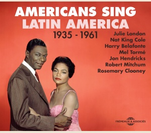 AMERICANS SING LATIN AMERICA 1935 - 1961