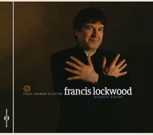 NOBODY KNOWS - FRANCIS LOCKWOOD
