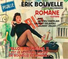 """""""ALLO, BALTHAZAR ?! C'EST LE NOUVEAU DISQUE DE BOUVELLE ET ROMANE"""""""