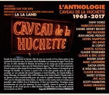 L'ANTHOLOGIE CAVEAU DE LA HUCHETTE 1965-2017