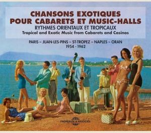 CHANSONS EXOTIQUES POUR CABARETS ET MUSIC-HALLS - PARIS • JUAN-LES-PINS • ST-TROPEZ • NAPLES • ORAN (1954 - 1962)