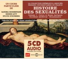 HISTOIRE DES SEXUALITÉS - VOL 1 : GRÈCE ET ROME ANTIQUES • OCCIDENT MÉDIÉVAL • RENAISSANCE