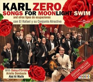 SONGS FOR MOONLIGHT SWIM AND OTROS TIPOS DE OCUPACIONES - KARL ZÉRO - VERSION DELUXE