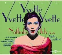 INTÉGRALE NATHALIE JOLY CHANTE YVETTE GUILBERT