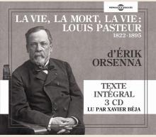 LA VIE, LA MORT, LA VIE : LOUIS PASTEUR 1822-1895