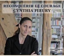 RECONQUÉRIR LE COURAGE - CYNTHIA FLEURY