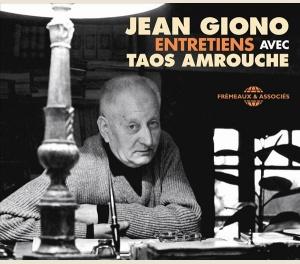 JEAN GIONO - ENTRETIENS AVEC TAOS AMROUCHE