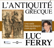 LUC FERRY -  L'ANTIQUITÉ GRECQUE