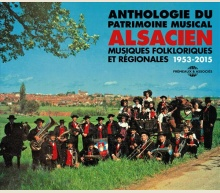 ANTHOLOGIE DU PATRIMOINE MUSICAL ALSACIEN 1953-2015