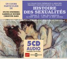 HISTOIRE DES SEXUALITÉS VOLUME 2 : L'ÂGE DES LUMIÈRES • LE XIXE SIÈCLE • LES XXE ET XXIE SIÈCLES