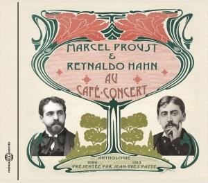 MARCEL PROUST ET REYNALDO HAHN AU CAFÉ CONCERT