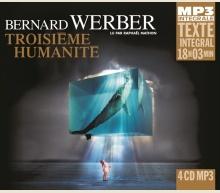BERNARD WERBER - TROISIÈME HUMANITÉ - INTEGRALE MP3
