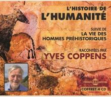 L'HISTOIRE DE L'HUMANITÉ RACONTÉE PAR YVES COPPENS