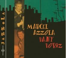 MARCEL AZZOLA ET DANY DORIZ