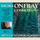 COLLECTION COSMOS - MICHEL ONFRAY