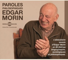 EDGAR MORIN - PAROLES PHILOSOPHIQUES