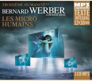LES MICRO-HUMAINS (TROISIÈME HUMANITÉ T2) - INTEGRALE MP3