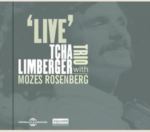 TCHA LIMBERGER TRIO WITH MOZES ROSENBERG - LIVE