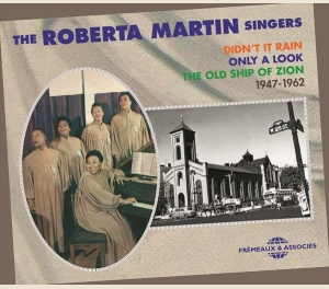 THE ROBERTA MARTIN SINGERS - ANTHOLOGY 1947-1962