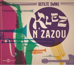 GEFILTE SWING - KLEZ N ZAZOU